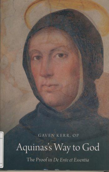 Aquinas's way to God : the proof in De Ente et Essentia
