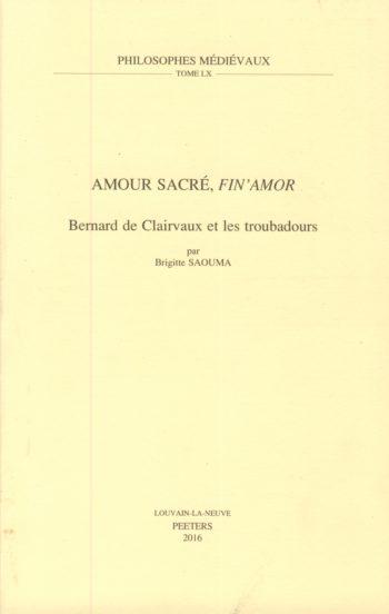 Amour sacré, fin'amor : Bernard de Clairvaux et les troubadours