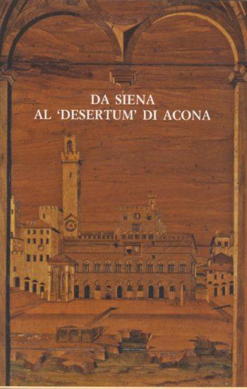 "Da Siena al ""desertum"" di Acona"