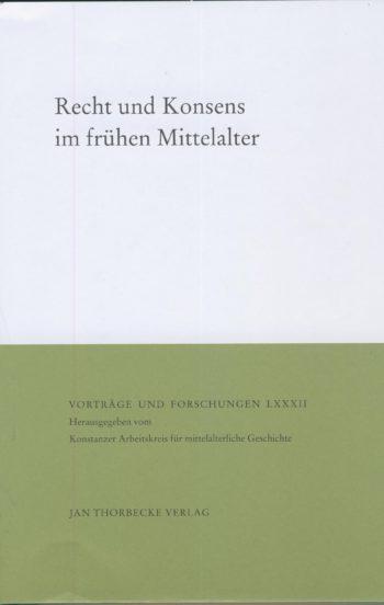 Recht und Konsens im frühen Mittelalter
