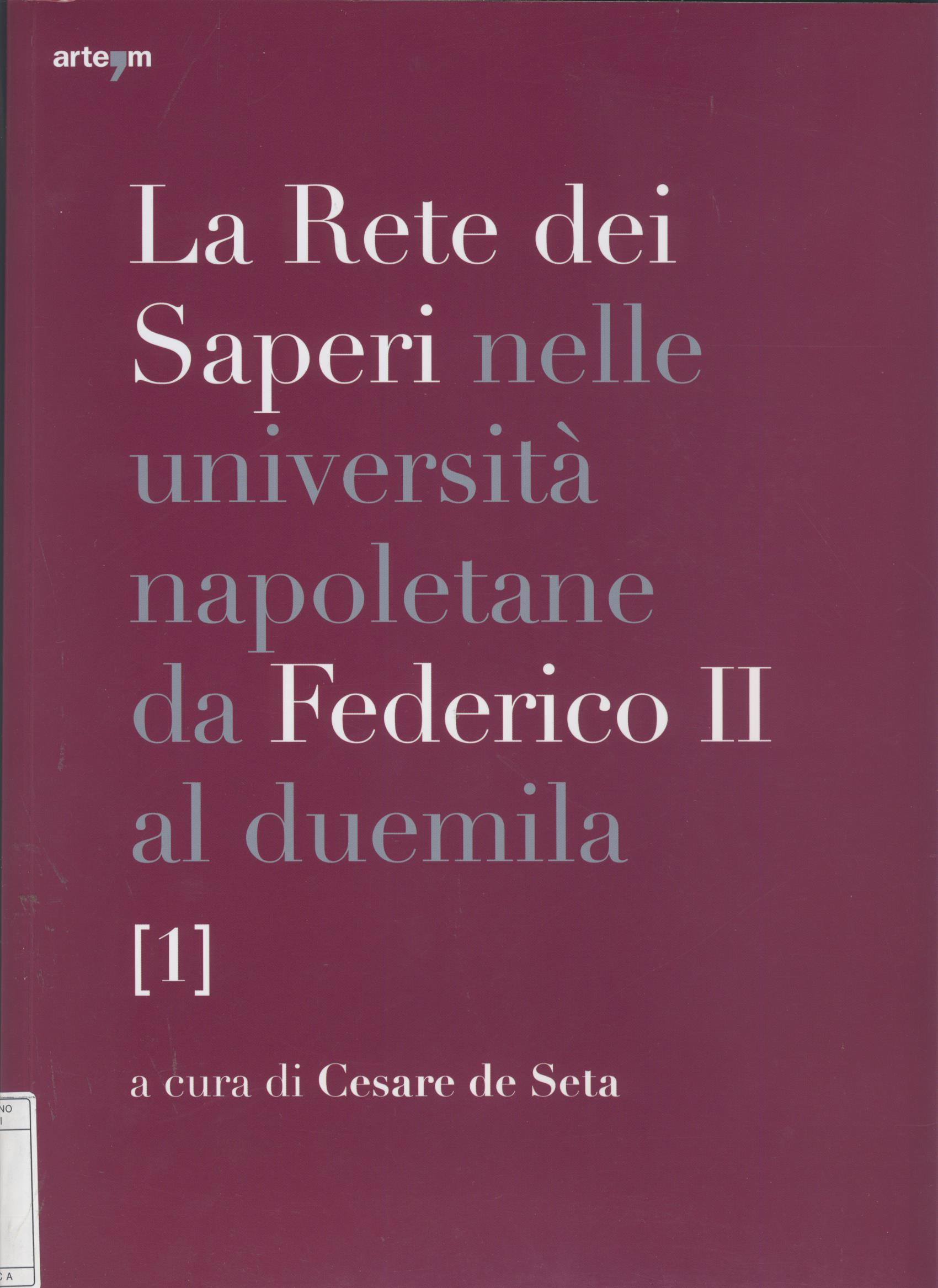 La rete dei saperi nelle università napoletane da Federico 2. al duemila