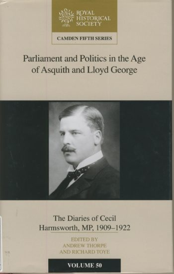 Parliament and politics in the age of Asquith and Lloyd George : the diaries of Cecil Harmsworth, MP, 1909-1922