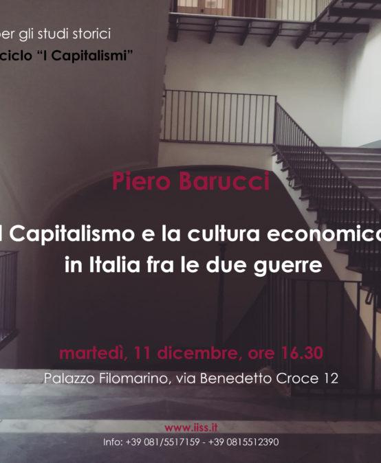 """Conferenza ciclo """"I Capitalismi"""": Piero Barucci, """"Il capitalismo e la cultura economica in Italia fra le due guerre"""", 11 dicembre 2018, ore 16.30"""