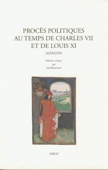 Procès politiques au temps de Charles 7. et de Louis 11.