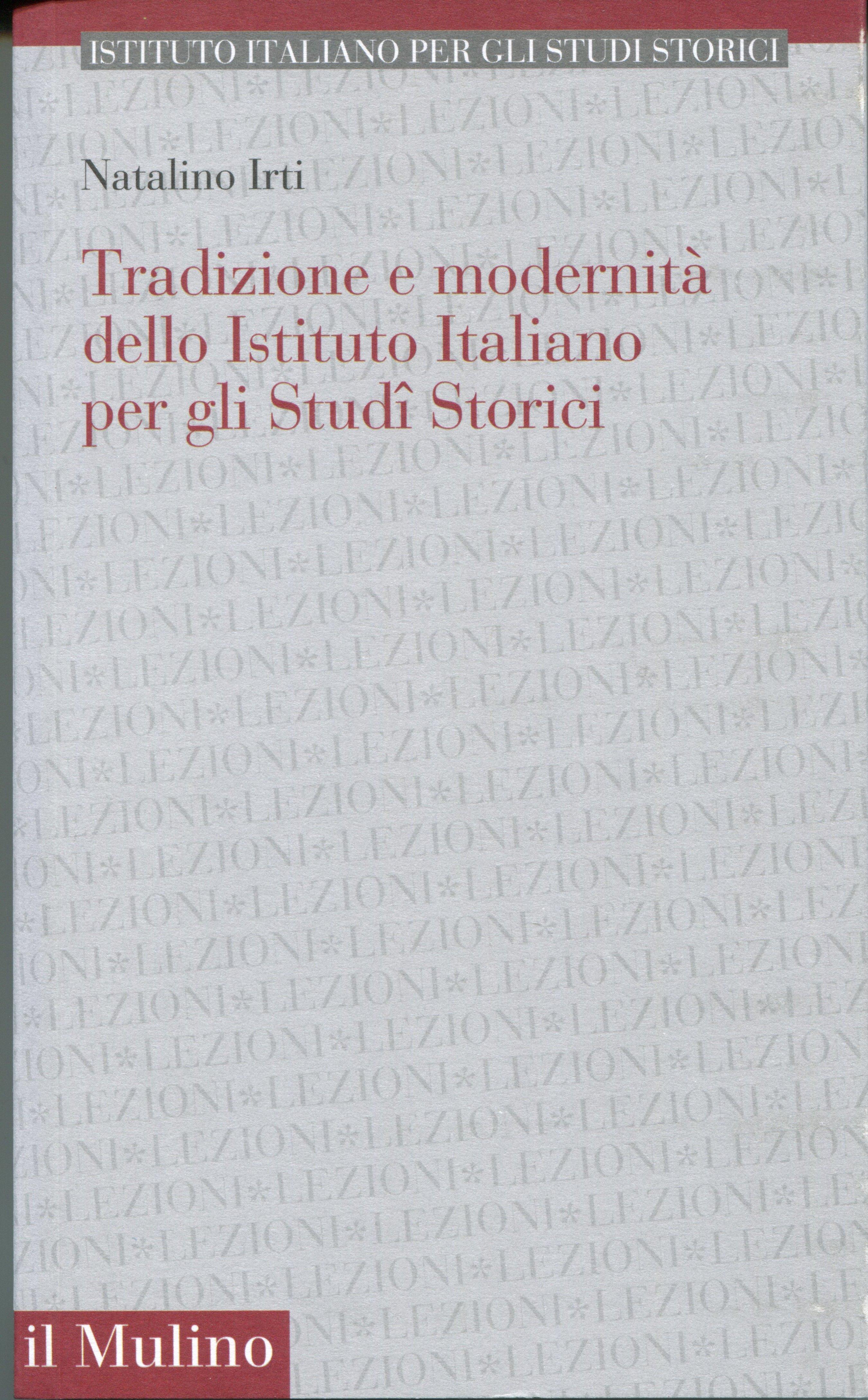 """Pubblicazione del volume di Natalino Irti, Tradizione e modernità dell'Istituto italiano per gli Studî Storici, nella collana """"Lezioni"""""""