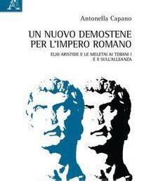 Antonella Capano UN NUOVO DEMOSTENE PER L'IMPERO ROMANO ELIO ARISTIDE E LE MELETAI AI TEBANI I E II SULL'ALLEANZA