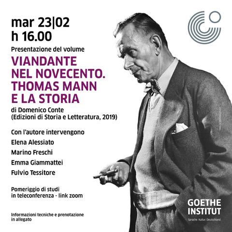 """Presentazione del volume """"Viandante nel novecento. Thomas Mann e la storia"""". Martedì 23/02/2021 ore 16.00 teleconferenza link Zoom"""